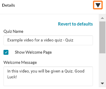 "A screenshot showing a Kaltura IVQ with the Details pane expanded to show the ""Quiz Name"" field and ""Show Welcome Page"" checked along with the welcome message."