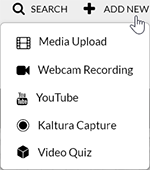 "A screenshot showing the Kaltura MediaSpace ""Add New"" drop-down menu options visible when the user's browser has a width greater than 1321 pixels. There are options for ""Media Upload"", ""Webcam Recording"", ""YouTube"", ""Kaltura Capture"", and ""Video Quiz."""
