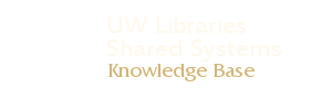 UW Libraries Shared Systems Knowledgebase