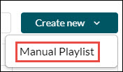 Create New menu, then Manual Playlist