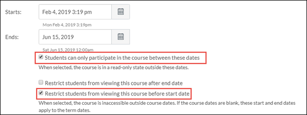 "Course Settings for Start and End dates. Two boxes are checked: ""Students can only participate in the course between these dates"" and ""Restrict students from viewing this course before start date."""