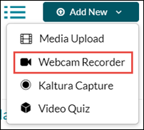Kaltura Add New menu with Webcam Recorder option.